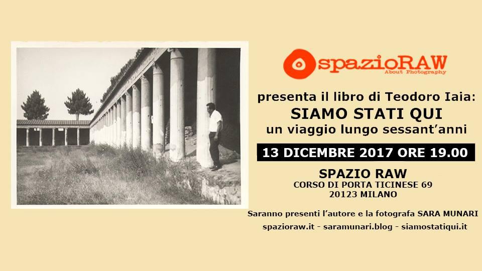 Presentazione del libro Siamo stati qui di Teodoro Iaia, spazioRaw Milano