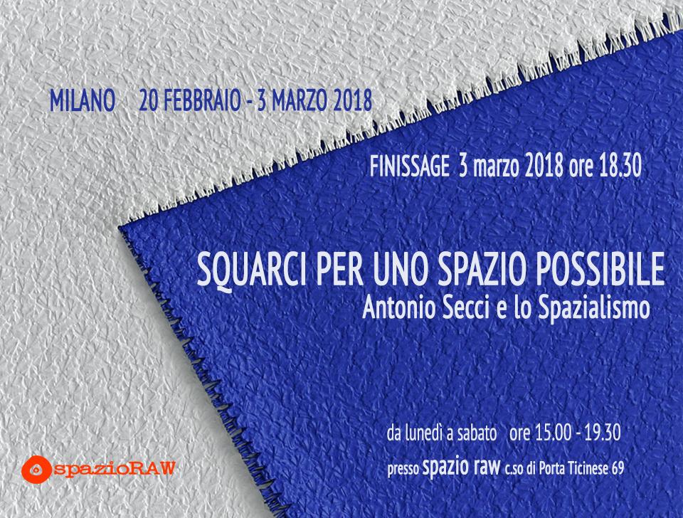 Squarci per uno spazio possibile Antonio Secci e lo Spazialismo spazioraw milano